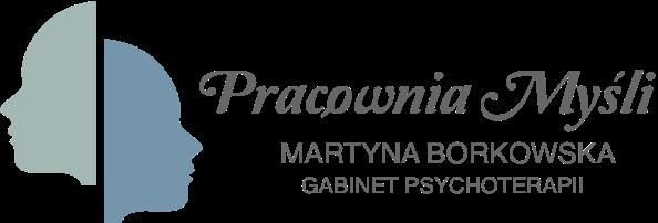 Pracownia Myśli - Martyna Borkowska - Psychoterapeuta, Psycholog, Certyfikowany Specjalista Psychoterapii Uzależnień